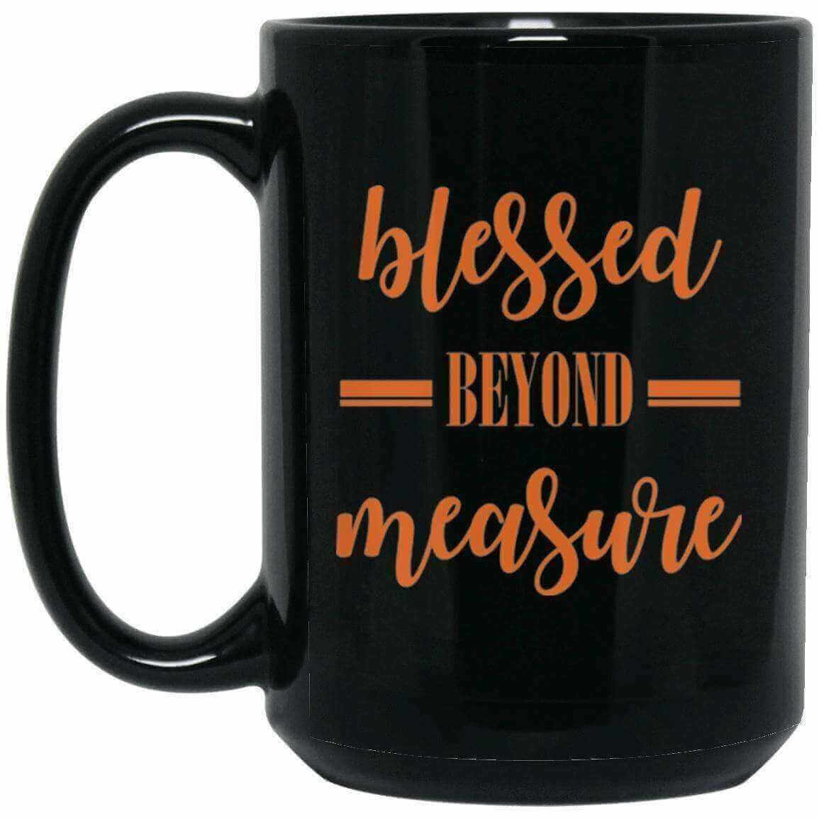 Blessed Beyond Measure Christian 15oz Black Cup